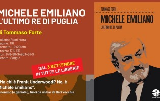 Scheda - Michele Emiliano, l'ultimo re di Puglia