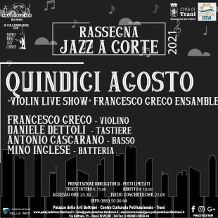 Loc. Jazz a Corte, Violin live show con Francesco Greco ensemble, 15 agosto