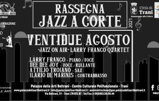 Loc. oriz. Jazz a Corte. Jazz on air con Larry Franco Quartet, Palazzo Beltrani- Trani, 22 agosto 2021 (1)